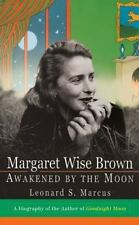 Margaret Wise Brown : Awakened by the Moon by Leonard S. Marcus (1999, Paperback)