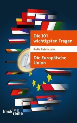 1 von 1 - Die 101 wichtigsten Fragen - Die Europäische Union von Ruth Reichstein (2012, Ta