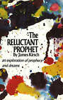 The Reluctant Prophet: An Exploration of Prophecy and Dreams by James Kirsch (Hardback, 1973)