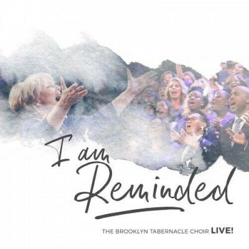 I Am Reminded  * by The Brooklyn Tabernacle Choir.