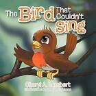 The Bird That Couldn't Sing by Cheryl A Lambert (Paperback / softback, 2012)