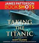 Taking the Titanic by James Patterson (CD-Audio, 2016)