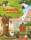 Lieselotte versteckt sich von Alexander Steffensmeier (2012, Gebundene Ausgabe)