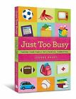 Just Too Busy: Taking Your Family on a Radical Sabbatical by Joanne Kraft (Paperback / softback, 2011)