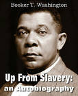 Up from Slavery: An Autobiography by Booker T Washington (Paperback / softback, 2011)