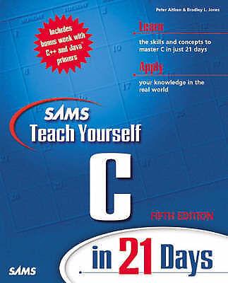 Jones, Bradley L. : Sams Teach Yourself C in 21 Days, Fifth