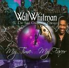 My Time My Favor * by Walt Whitman & the Soul Children of Chicago (Gospel) (CD, Nov-2010, M Paact)