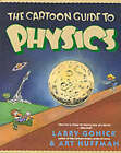 The Cartoon Guide to Physics by Art Huffman, Larry Gonick (Paperback, 1991)