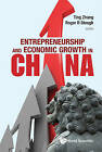 Entrepreneurship and Economic Growth in China by World Scientific Publishing Co Pte Ltd (Hardback, 2012)