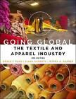 Going Global: The Textile and Apparel Industry by Myrna B. Garner, Grace I. Kunz (Paperback, 2016)