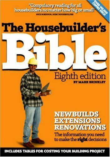 The Housebuilder's Bible Eighth Edition (8th Edition) By Mark Brinkley