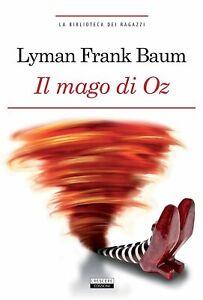 Il-mago-di-Oz-Libro-Segnalibro-Frank-Baum-lyman-crescere-fiabe-bambini-ragazzi