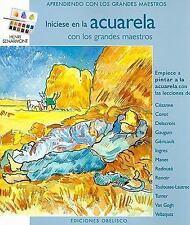 INICIESE EN LA ACUARELA CON LOS GRANDES MAESTROS/ BEGIN WATERCOLOR PAINTING WITH