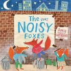 The Very Noisy Foxes by Amy Husband (Paperback, 2014)