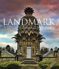 Landmark: A History of Britain in 50 Buildings by Anna Keay, Caroline Stanford (