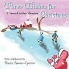 Three Wishes for Christmas a Stevens Children Adventure 9781604417807