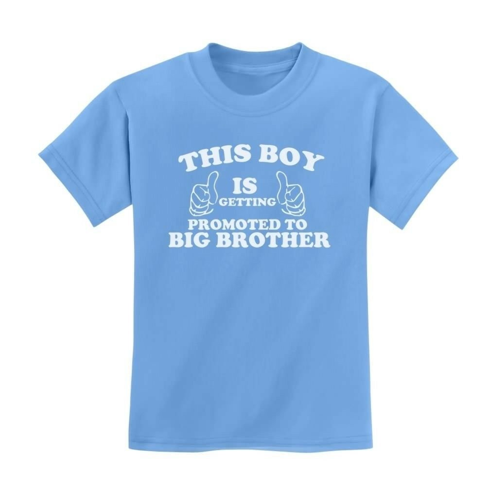 This Boy Is Getting Promoted To Big Brother Toddler T-Shirt Gift Idea Cute Baby