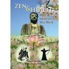 Zen & Health  : Wholly Wholesome Way World by Hajime Rosan Osamu Yoshida Iwamoto, Rosan Osamu Yoshida (Hardback, 2013)