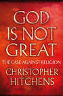 God is Not Great: The Case Against Religion by Christopher Hitchens (Hardback, 2007)