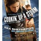 Cookin' Up a Storm: Sea Stories and Recipes from Sea Shepherd's Anti-Whaling Campaigns by Laura Dakin (Paperback, 2015)