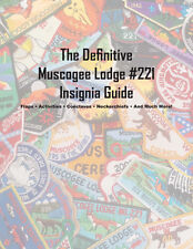 Muscogee Lodge 221 Definitive Insignia Guide by David Goza Boy Scout