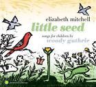 Little Seed-Songs for Children by Woody Guthrie von Elizabeth Mitchell (2012)