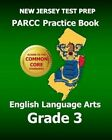 New Jersey Test Prep Parcc Practice Book English Language Arts Grade 3: Covers the Performance-Based Assessment (Pba) and the End-Of-Year Assessment (Eoy) by Test Master Press New Jersey (Paperback / softback, 2014)