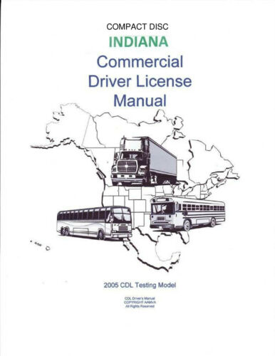 COMMERCIAL DRIVER/'S MANUAL FOR CDL TRAINING INDIANA ON CD IN PDF PROGRAM.