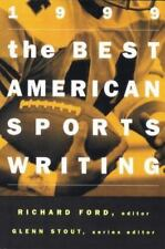 The Best American Sports Writing 1999 by Ford, Richard [Editor]; Stout, Glenn [