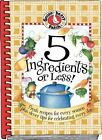 Everyday Cookbook Collection: 5 Ingredients or Less! : Fresh Recipes for Every Season Plus Clever Tips for Celebrating Every Day by Gooseberry Patch (2003, Hardcover)