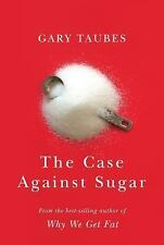 The Case Against Sugar by Gary Taubes (2017, Hardcover, Large Type)