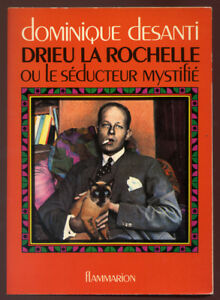 DOMINIQUE-DESANTI-DRIEU-LA-ROCHELLE-OU-LE-SEDUCTEUR-MYSTIFIE