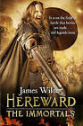 Hereward: The Immortals by James Wilde (Paperback, 2016)