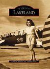 Lakeland by Lynn M Homan, Professor Thomas Reilly (Paperback / softback, 2004)