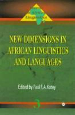 New Dimensions in African Linguistics and Languages Paperback Paul A. Kotey