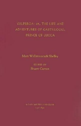 Valperga: or, the Life and Adventures of Castruccio, Prince of Lucca: By Shel...