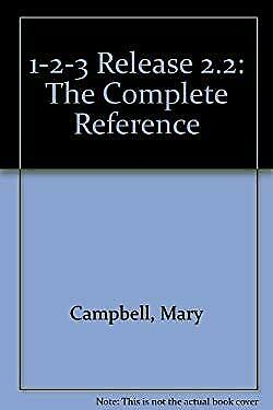 Lotus 1-2-3 Release 2.2 : The Complete Reference by Campbell, Mary V.