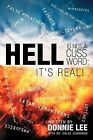 Hell Is Not a Cuss Word: It's Real! by Donnie Lee (Paperback, 2012)