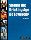 Should the Drinking Age Be Lowered? by Hal Marcovitz (Hardback, 2011)