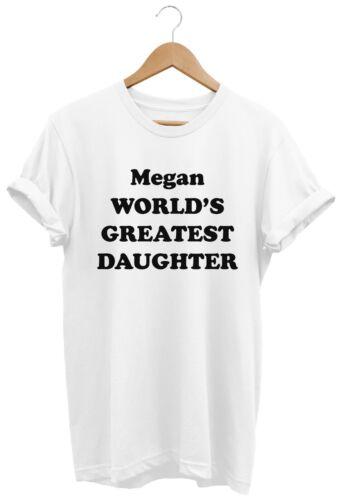 PERSONALISED WORLD/'S GREATEST DAUGHTER WOMENS UNISEX T SHIRT BIRTHDAY GIFT