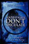 Youvestigate, Don't Speculate: See What You Have Been Missing... by Wyndell C Watkins Sr (Paperback / softback, 2008)