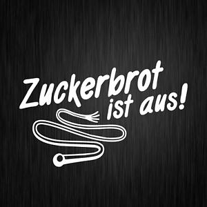 Zuckerbrot-ist-aus-Sprueche-Comedy-Spass-Weiss-Auto-Vinyl-Decal-Sticker-Aufkleber