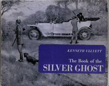 Book of the Silver Ghost inc. facsimile of original Rolls Royce Ghost handbook