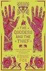 The Goddess and the Thief by Essie Fox (Paperback, 2013)