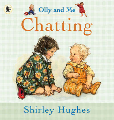 Olly and me: Chatting by Shirley Hughes (Paperback / softback)