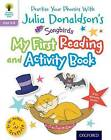 Julia Donaldson's Songbirds: My First Reading and Activity Book by Julia Donaldson (Mixed media product, 2016)