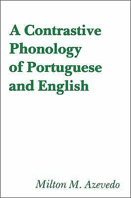 A Contrastive Phonology of Portuguese and English by Azevedo, Milton M.