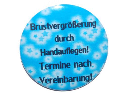 Brustvergrößerung Kühlschrankmagnet rund 50mm Magnet mit Spruch