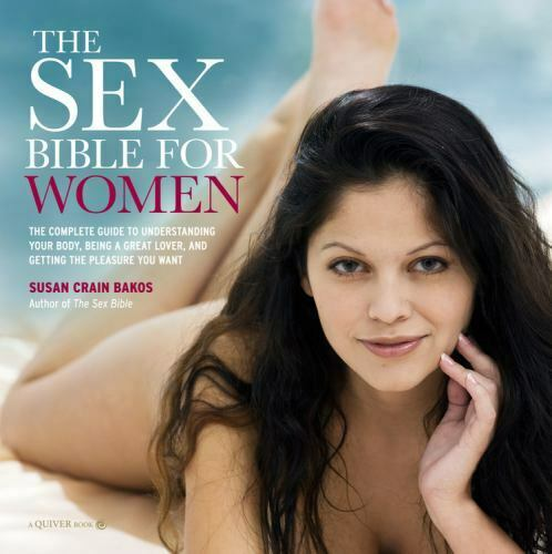 Sex Bible for Women : The Complete Guide to Understanding