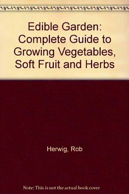 Edible Garden: Complete Guide To Growing Vegetables, Soft Fruit And Herbs,rob H Wil Je Wat Chinese Inheemse Producten Kopen?